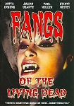 Fangs Of The Living Dead DVD